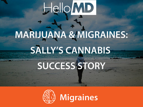 Marijuana & Migraines: Sally's Success Story