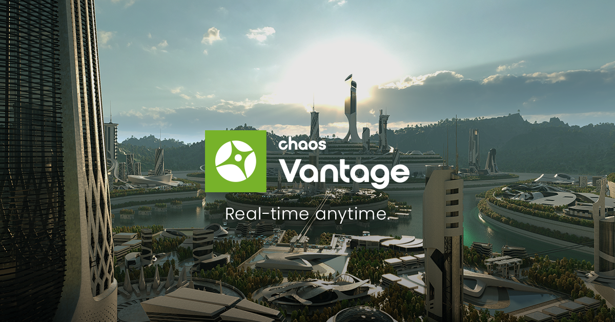 Announcing Chaos Vantage, The Fastest Route To Real-Time
