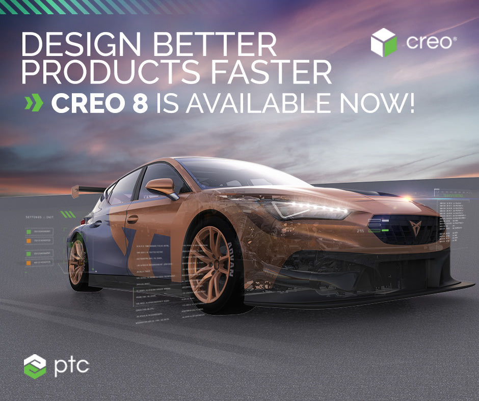 Design Better Products  and Faster with the New Creo 8