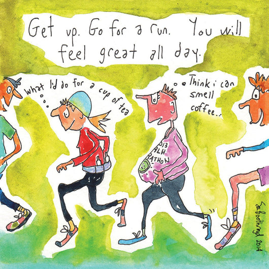 Get up. Go for a run. You will feel great all day.