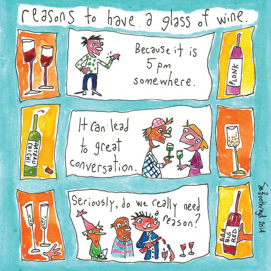 Reasons to Have a glass of wine (5pm..)