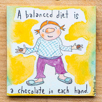 A Balanced Diet Is A Chocolate In Each Hand (English & Français) Magnet / English Little Things