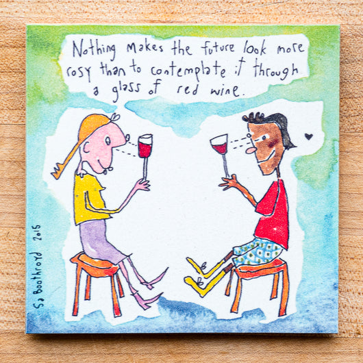 Nothing makes the future look more rosy than to contemplate it through a glass of red wine (English & Français)