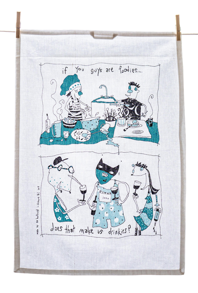 Tea Towel - If you guys are foodies.. Does that make us drinkies?