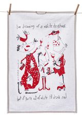 Tea Towel - I'm dreaming of a white christmas but if you're out of white I'll drink red (English & French)