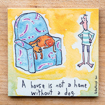 A house is not a home without a dog (English & Français)