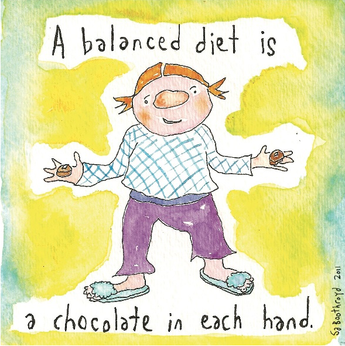 A balanced diet is a chocolate in each hand.