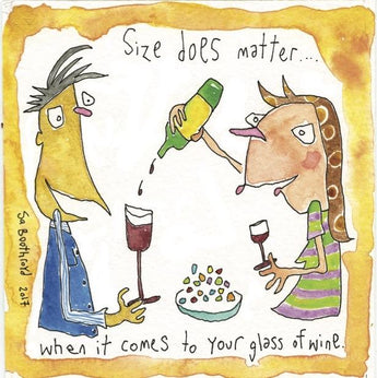 Size does matter... When it comes to your glass of wine