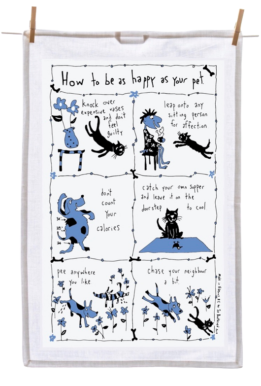 Tea Towel - How to Be as Happy as Your Pet