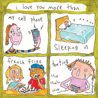 I love you more than... (cell phone.)