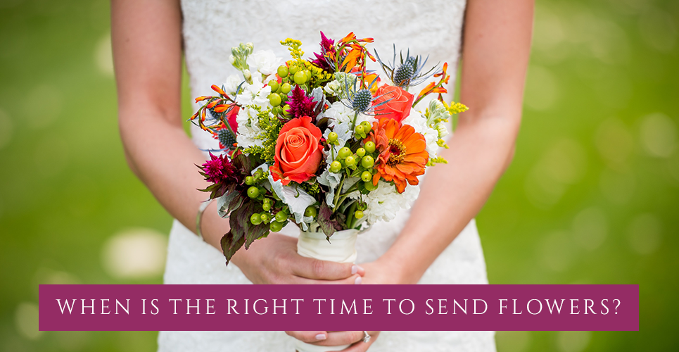 When is the right time to send flowers?