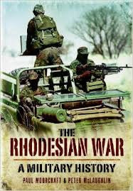 The Rhodesian War-A Military History