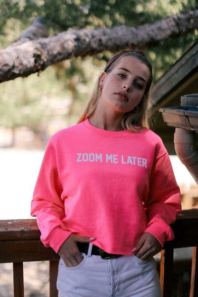 Neon Pink Zoom Me Later Sweatshirt - No Fashion Deadlines