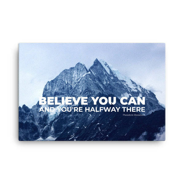 Believe you can and you're halfway there - Canvas
