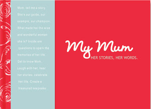 My Mum: Her Stories. Her Words. Interview Journal