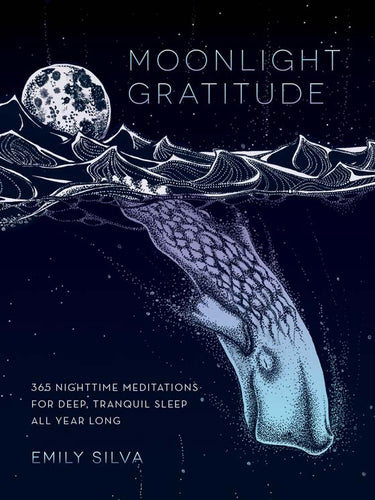 Moonlight Gratitude – 365 Relaxing Meditations for Tranquility before Sleep