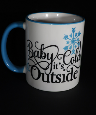Baby its cold outside coffee cup