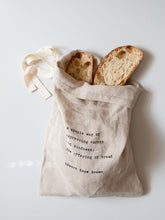 Load image into Gallery viewer, Pure Organic Unbleached Linen Bread Bag with beautiful quote from 'The Tassajara Bread Book'