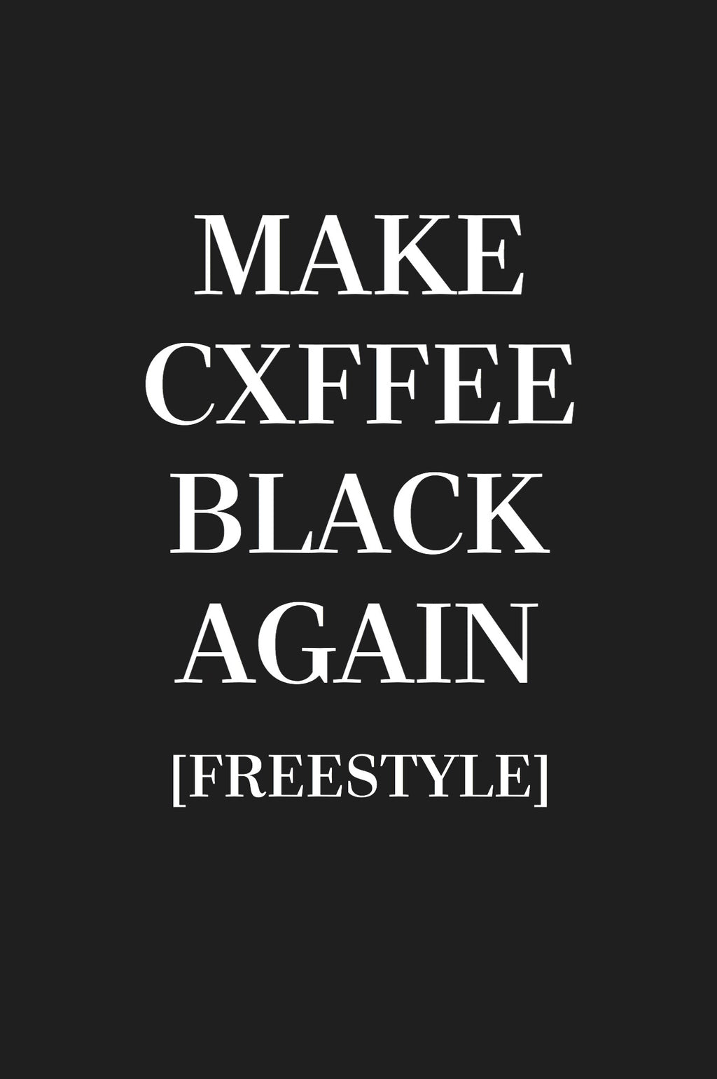 Make Cxffee Black Again Freestyle
