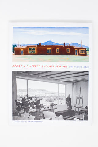Barbara Buhler Lynes & Agapita Lopez Georgia O'Keefe and Her Houses: Ghost Ranch and Abiquiu | Oroboro Store | New York, NY