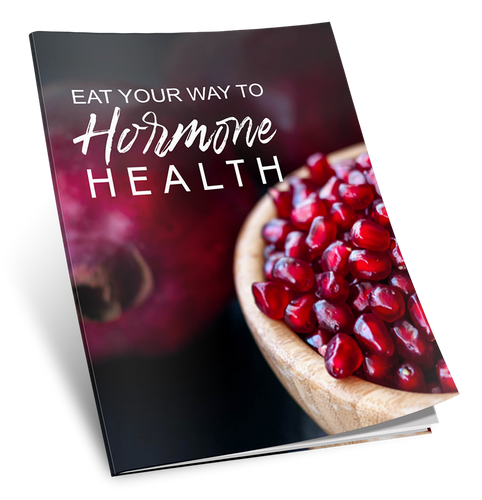 EAT YOUR WAY TO HORMONE HEALTH!