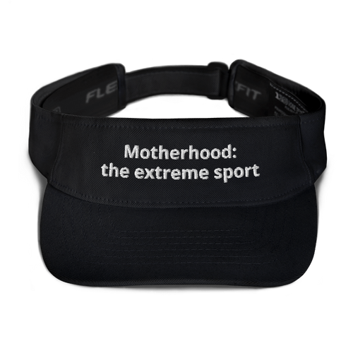 Motherhood: the extreme sport visor