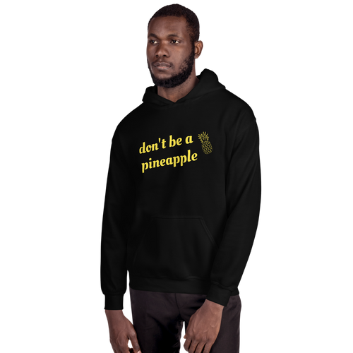 don't be a pineapple unisex hoodie
