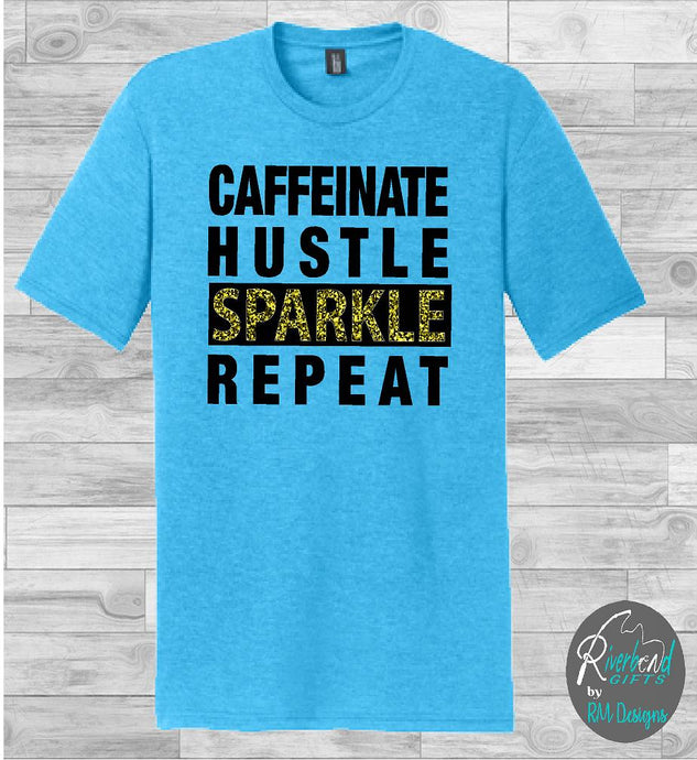 Caffeinate Hustle Sparkle Repeat