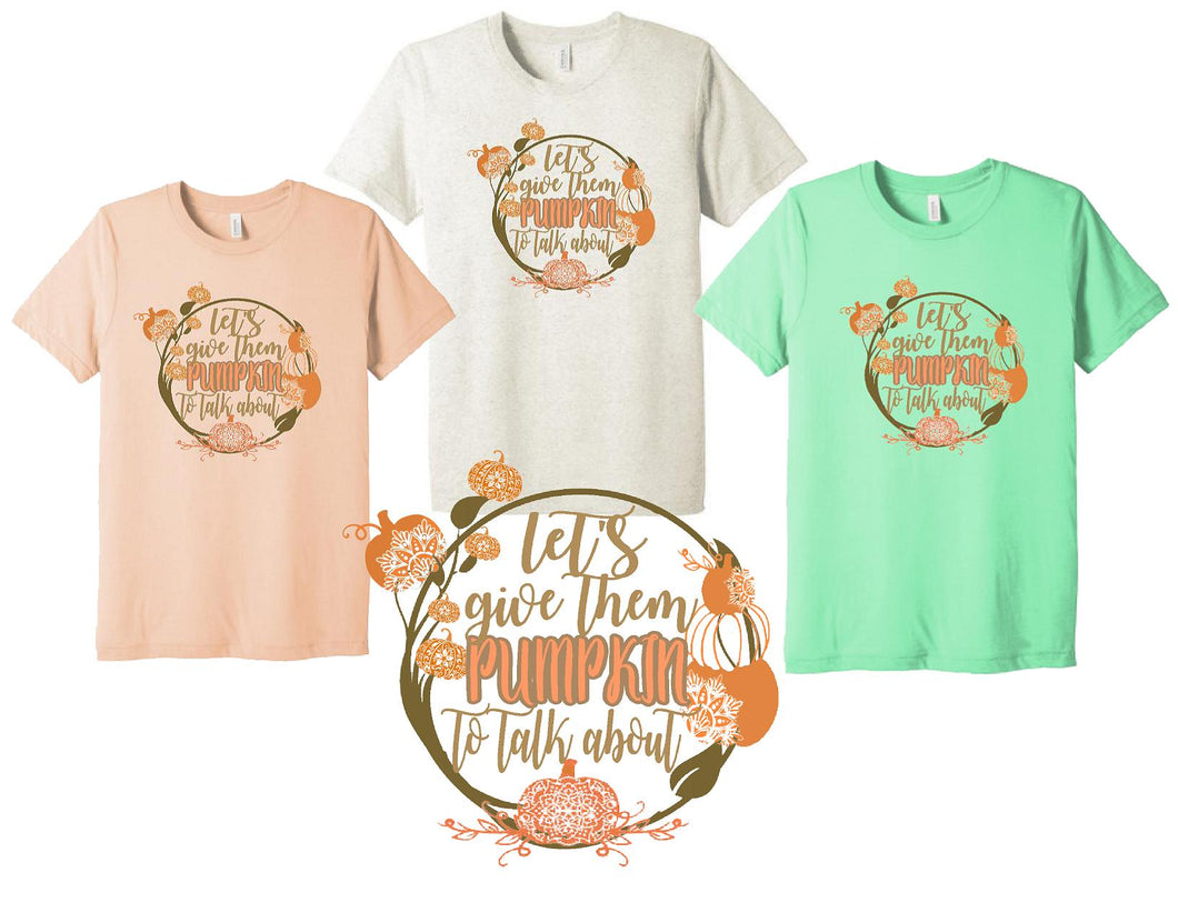 Let's Give them PUMPKIN to talk about! Short Sleeve Shirt