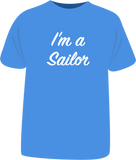"Tricou ""I'm a Sailor"""
