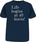 "Tricou ""Life begins at 40 knots"""