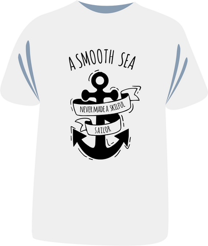 "Tricou sailing ""A smooth sea never made a skilful sailor"""