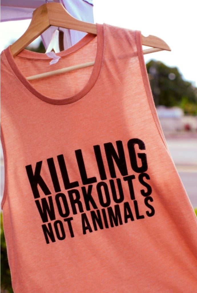 Killing Workouts Not Animals Women's Muscle Tank