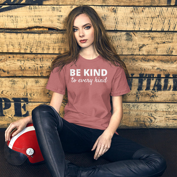 Be Kind to Every Kind Unisex T-Shirt
