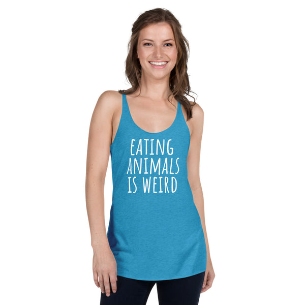 Eating Animals Is Weird Women's Racerback Tank