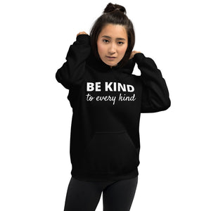 Be Kind to Every Kind Unisex Hoodie