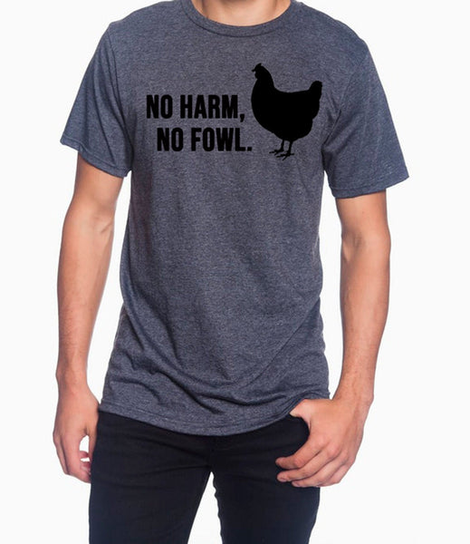 No Harm No Fowl