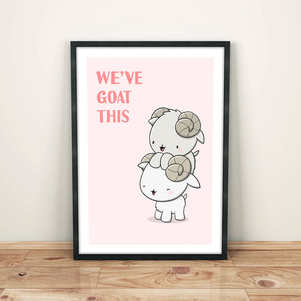 We've goat this | Print