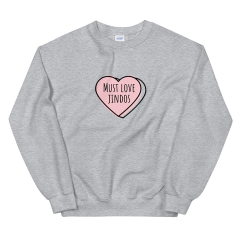 Must Love Jindos Candy Heart Sweatshirt