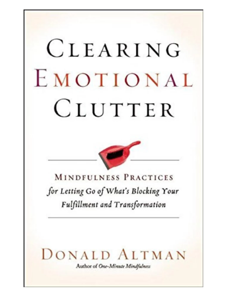 Clearing Emotional Clutter by Donald Altman
