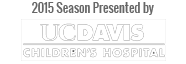 2015 Season Presented by UC Davis Children's Hospital