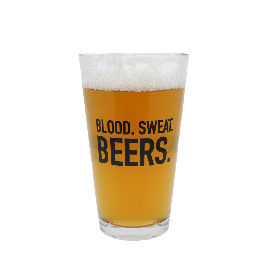 Blood. Sweat. Beers. 16 oz. Pint Glass