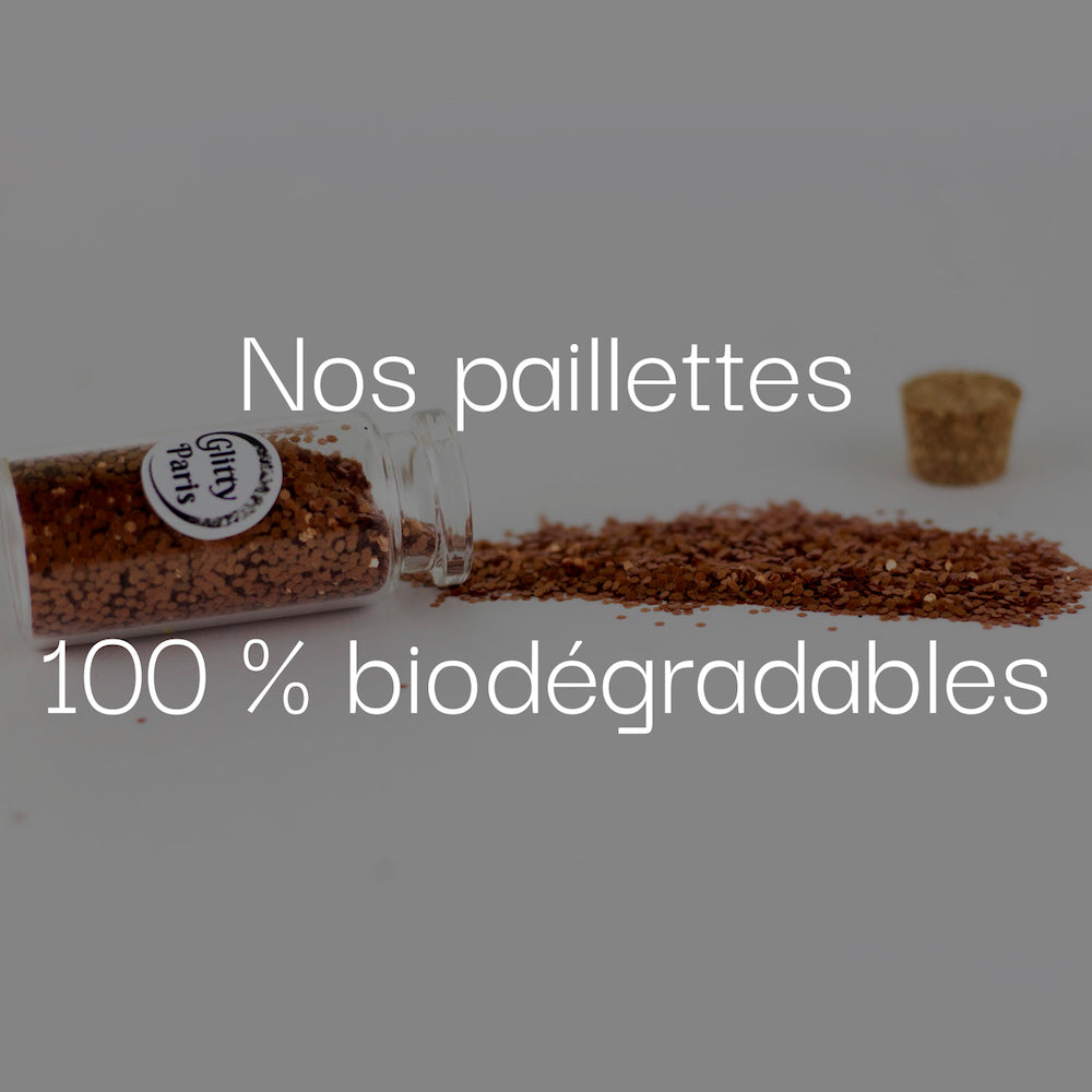 paillettes 100% biodégradables - Glitty Paris