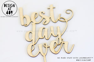 Best Day Ever Cake Topper / Style #6 (colour choices)