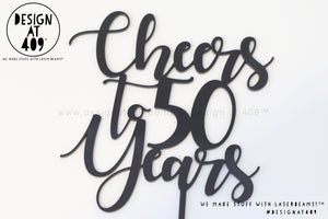 Cheers To 50 Years Cake Topper / Style #1 (colour choices)