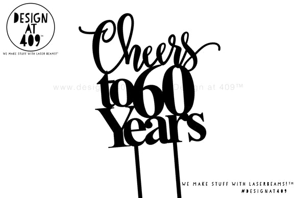 Cheers to 60 Years Cake Topper / Style #1 (colour choices)