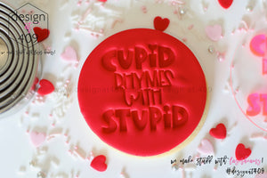 Cupid Rhymes With Stupid Acrylic Embosser Stamp