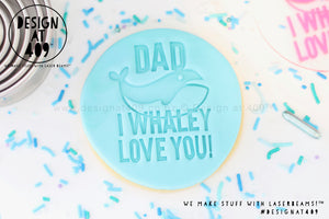 Dad I Whaley Love You Acrylic Embosser Stamp