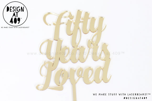Fifty Years Loved Cake Topper (colour choices)