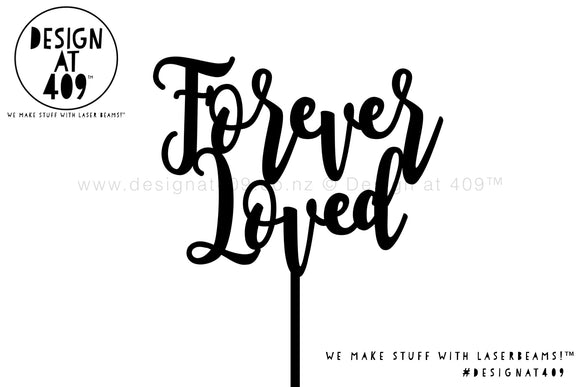 Forever Loved Cake Topper / Style #1 (colour choices)